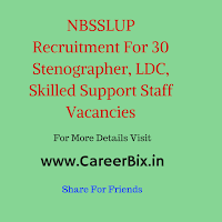 NBSSLUP Recruitment For 30 Stenographer, LDC, Skilled Support Staff Vacancies
