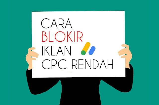 cara blokir iklan cpc rendah google adsense