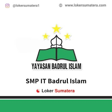 Lowongan Kerja Pekanbaru, SMP IT Badrul Islam Juli 2021
