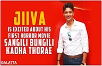 Jiiva is Excited About his First Horror Movie Sangili Bungili Kadha Thorae