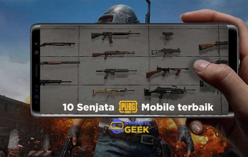 10 Senjata PUBG Mobile terbaik dan wajib dibawa!