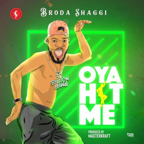 Broda Shaggi- Oya hit me www.mp3made.com.ng