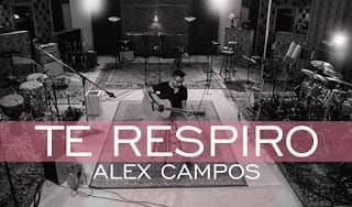 Te respiro - Alex Campos - Alabanzas Cristianas Gratis