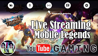 Cara Live Streaming Mobile Legends Dengan Youtube Gaming