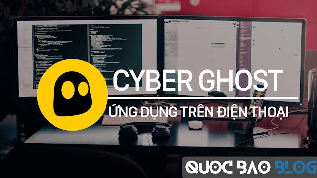 Hướng dẫn dùng Cyber Ghost trên điện thoại