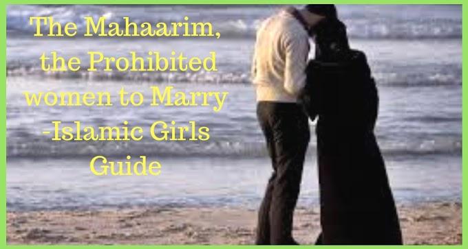 The Mahaarim, the Prohibited women to Marry - Islamic Girls Guide
