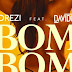 Orezi ft Davido - BomBom