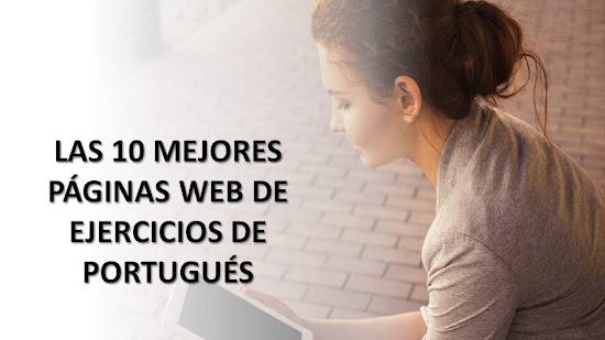 EJERCICIOS DE PORTUGUÉS: LAS 10 MEJORES PÁGINAS WEB CON MILES DE TRABAJOS PRÁCTICOS