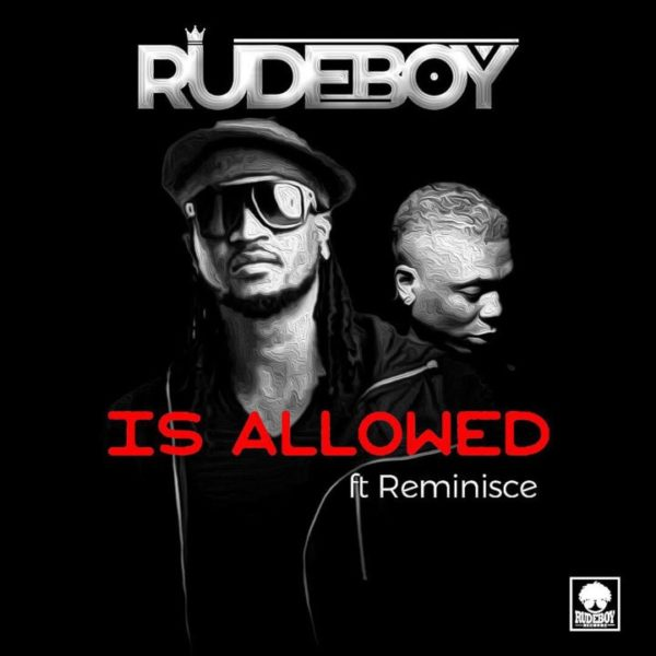 "[Song] Rudeboy (P-Square) – ""Is Allowed"" ft. Reminisce-mp3made.com.ng"