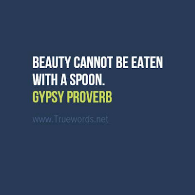 Beauty cannot be eaten with a spoon