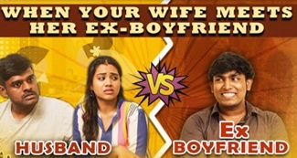 When Your Wife Meets Her Ex-Boyfriend | Husband vs Ex-Boyfriend | Husband vs Wife | Chennai Memes