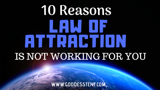 Law of Attraction Manifestation . Is the Law of Attraction Real ! 10 Reasons Law of Attraction is not Working for You !