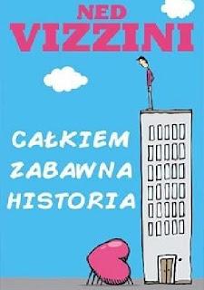 """""""Całkiem zabawna historia""""- Ned Vizzini"""