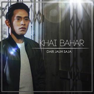Khai Bahar - Dari Jauh Saja MP3