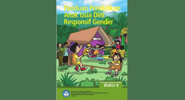 Panduan Pendidikan Anak Usia Dini Responsif Gender (Buku 9 Pengarusutamaan Gender)