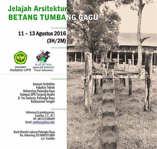 Jelajah arsitektur Betang Tumbang Gagu 2016