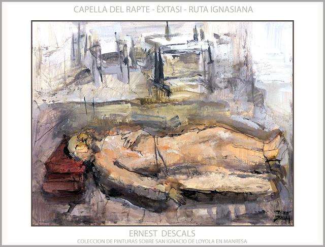 SANT IGNASI DE LOIOLA-CAPELLA DEL RAPTE-PINTURA-MANRESA-RUTA IGNASIANA-ART-EXTASI-PINTURES-ARTISTA-PINTOR-ERNEST DESCALS-