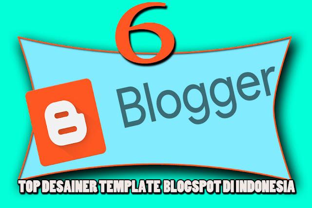 6 Blogger Pembuat Template Blogspot  Seo friendly dan Profesional di Indonesia