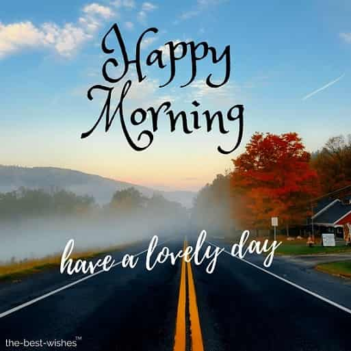 happy morning have a lovely monday