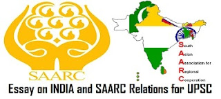 Essay on INDIA and SAARC Relations for UPSC