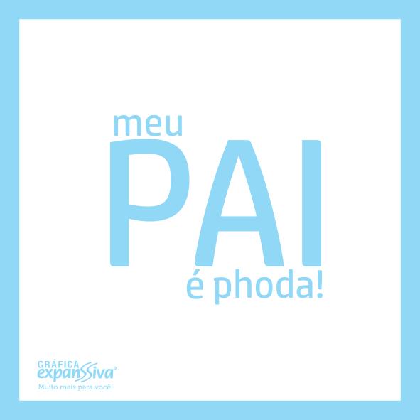 Meu pai é Phoda
