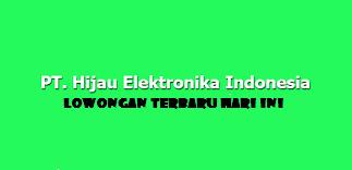 Info Loker Terbaru Bulan Ini PT. Hijau Elektronika Indonesia (HEI) Cikarang