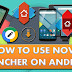 How To Use Nova Launcher on Android