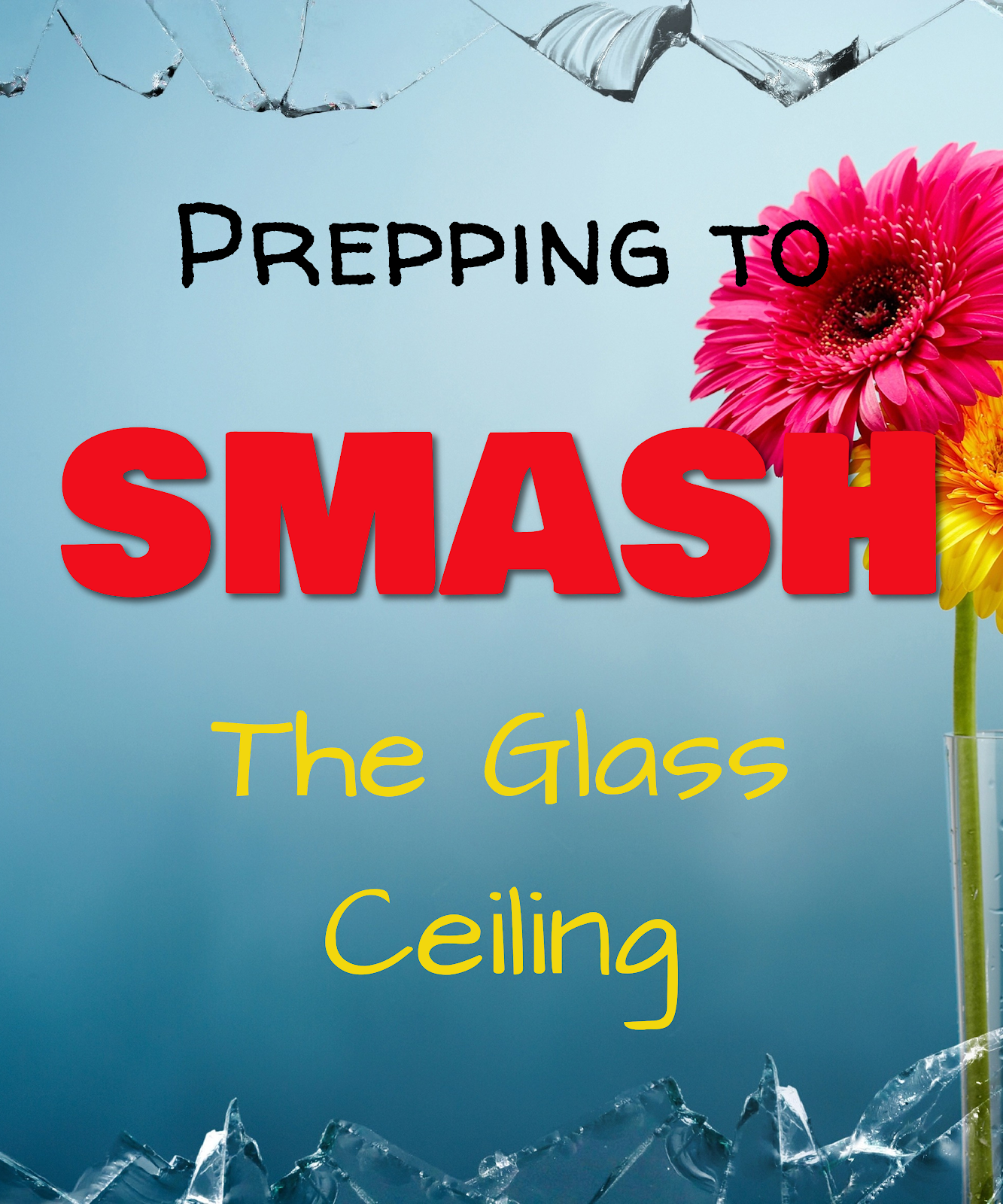 MASK: Prepping to SMASH the glass ceiling