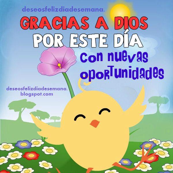 feliz día, buen día, gracias a Dios por este día, oportunidades, mensaje de aliento y buenos deseos cristianos