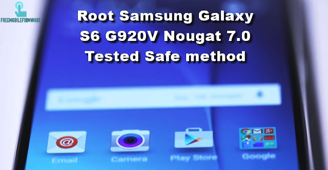 How To Root Samsung Galaxy S6 G920V Verizon Nougat 7.0 Security U4 Tested Safe method