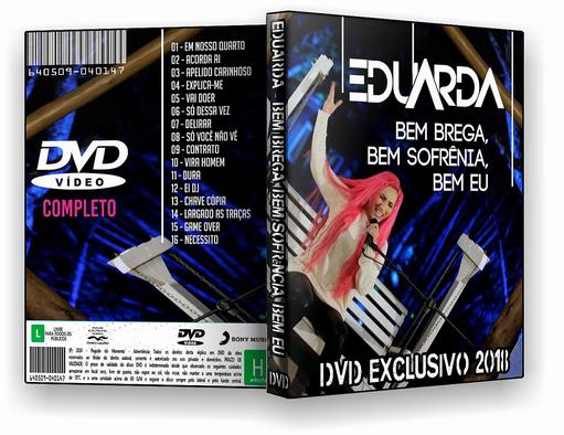 DVD – EDUARDA BEM BREGA BEM SOFRENCIA BEM EU – ISO