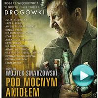 Pod Mocnym Aniołem - dramat, psychologiczny (cały film online za darmo)