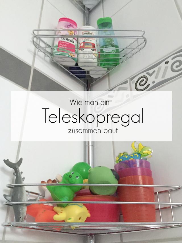 Teleskop-Eckregal fürs Bad - Aufbau, Tips und Tricks. So funktionierts!