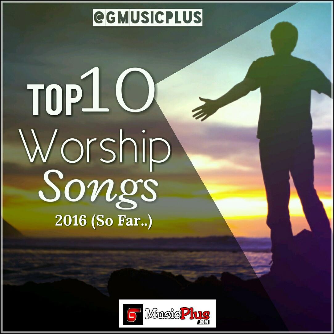 GMusicPLus' Blog : Latest Nigerian Worship Songs 2016 (FREE Download)