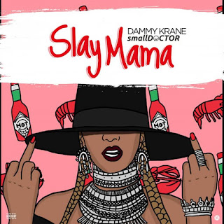 Dammy Krane Ft. Small Doctor - Slay Mama