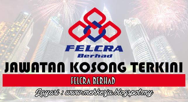 Jawatan Kosong Terkini 2016 di FELCRA Berhad