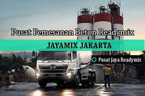 Harga Jayamix Beton Cor Jakarta Pusat Terlaris 2019