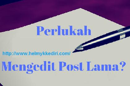 Manfaat Mengedit Konten Lama Blogger