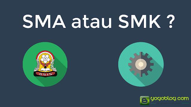 Pilih Mana, SMA atau SMK?