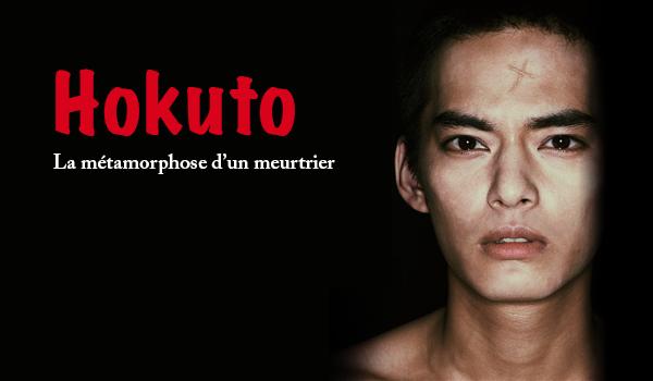 Hokuto : la métamorphose d'un meurtrier