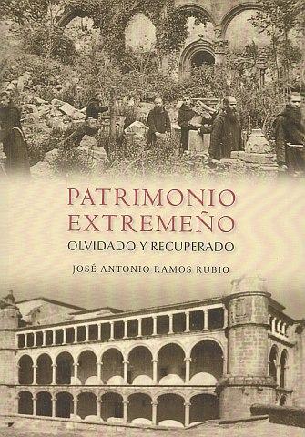 PATRIMONIO EXTREMEÑO OLVIDADO Y RECUPERADO