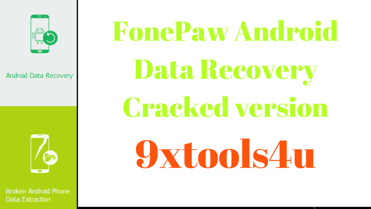 Download Fonepaw Android Data Recovery Latest Cracked