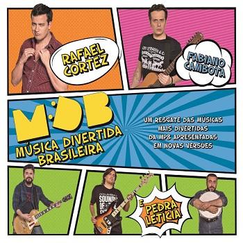 Baixar CD MDB: Música Divertida Brasileira – Rafael Cortéz e Pedra Leticia