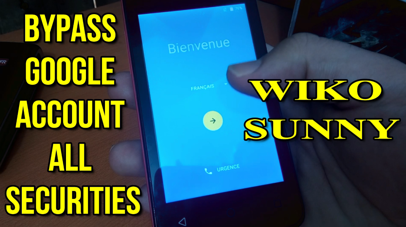 Wiko Sunny: Bypass FRP Google Account Support all securities