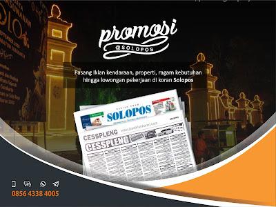 Pasang iklan baris, iklan kolom, iklan display di koran Solopos hubungi 085643384005