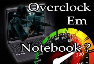 Como Fazer Overclock Em Notebook