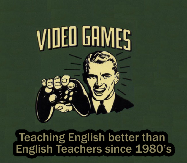 Video Games - Teaching English Better Than English Teachers Since 1980's