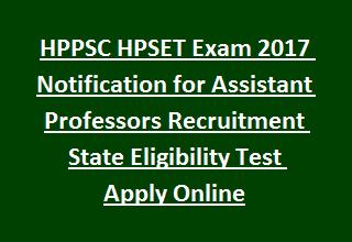 HPPSC HPSET Exam 2017 Notification for Assistant Professors Recruitment State Eligibility Test Apply Online