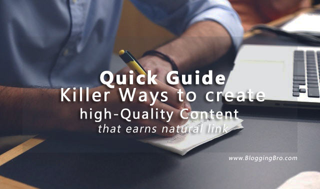 Quick Guide: Killer Ways to Create High-Quality Content That Earns Natural Links