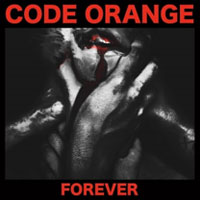 The Top 50 Albums of 2017: 41. Code Orange - Forever